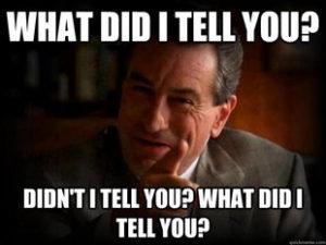 DeNiro_What_Did_I_Tell_You