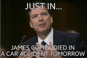 fbi_comey_dies_tomorrow_paybacks_a_bitch